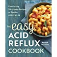 Easy Acid Reflux Cookbook: Comforting 30-Minute Recipes to Soothe Gerd & Lpr