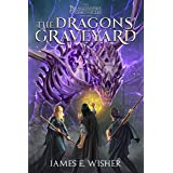 The Dragons' Graveyard: The Dragonspire Chronicles Book 3