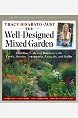 Well-Designed Mixed Garden: Building Beds and Borders with Trees, Shrubs, Perennials, Annuals, and Bulbs Paperback