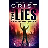 The Lies: Post Apocalyptic Survival Fiction (Last Mayor Book 8)