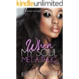 When My Soul Met A Thug: a Standalone novel
