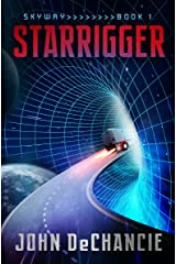 Starrigger (Skyway Book 1) Kindle Edition