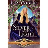 Silver and Light: The Lionheart Province (The Chronicles of Alburnium Book 2)