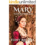 Mary - Tudor Princess (The Brandon Trilogy Book 1)