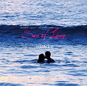 HONEY meets ISLAND CAFE -SEA OF LOVE-