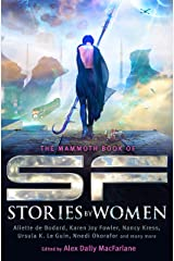 The Mammoth Book of SF Stories by Women (Mammoth Books) Kindle Edition