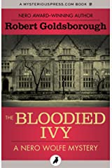 The Bloodied Ivy (The Nero Wolfe Mysteries) Kindle Edition