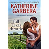 Full Texas Throttle (The Dangerous Delaneys Book 2)