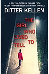 The Girl Who Lived To Tell: A Gripping Suspense Thriller Kindle Edition
