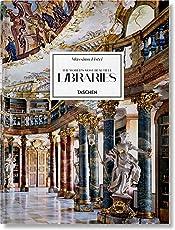 Massimo Listri: The World's Most Beautiful Libraries/ Die Schonsten Bibliotheken Der Welt/ Les Plus Belles Bibliotheques Du Monde