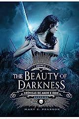 The Beauty of Darkness (Crônicas de Amor e Ódio Livro 3) (Portuguese Edition) Kindle Edition