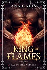 King of Flames (Fae of Fire and Ash Book 1) Kindle Edition