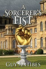 A Sorcerer's Fist (Song of Sorcery Book 5) Kindle Edition