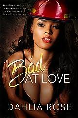 Bad At Love Kindle Edition