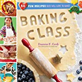 Baking Class: 50 Fun Recipes Kids Will Love to Bake
