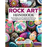 Rock Art Handbook: Techniques and Projects for Painting, Coloring, and Transforming Stones