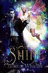 Shine (Her Dark Fae Prince Book 3) Kindle Edition