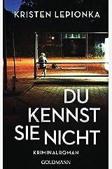 Du kennst sie nicht: Die Roxane-Weary-Reihe 2 - Kriminalroman (German Edition) Kindle Edition