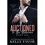 Auctioned To The Billionaire (Part Six)