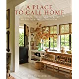 A A Place to Call Home: Tradition, style, and memory in the new American house