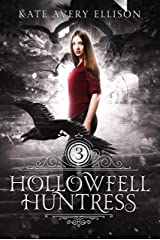 Hollowfell Huntress (Spellwood Academy Book 3) Kindle Edition