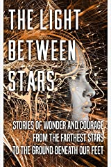 The Light Between Stars Kindle Edition