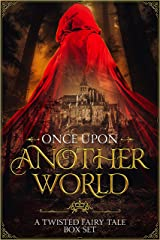 Once Upon Another World: A Twisted Fairy Tale Box Set Kindle Edition