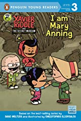 I Am Mary Anning (Xavier Riddle and the Secret Museum) Kindle Edition