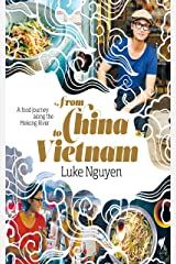 From China to Vietnam: A food journey along the Mekong River Kindle Edition