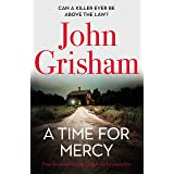 A Time for Mercy: John Grisham's latest no. 1 bestseller (Jake Brigance Book 3)