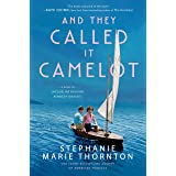 And They Called It Camelot: A Novel of Jacqueline Bouvier Kennedy Onassis