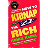 How to Kidnap the Rich: 'A joyous love/hate letter to contemporary Delhi' The Times