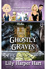 Ghostly Graves: A Harper Harlow and Maddie Graves Mystery (A Harper Harlow Mystery) Kindle Edition