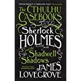 The Cthulhu Casebooks: Sherlock Holmes and the Shadwell Shadows: 1