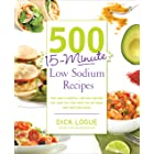 500 15-Minute Low Sodium Recipes: Fast and Flavorful Low-Salt Recipes that Save You Time, Keep You on Track, and Taste Delici
