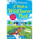 A Walk in Wildflower Park: The perfect new summer romance book to read in 2020 (Wildflower Park Series)