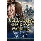 Highlander's Shadowy Warrior: A Steamy Scottish Medieval Historical Romance (Highland Tales of Shadows Book 2)