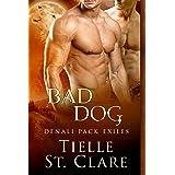 Bad Dog (Denali Pack Exiles Book 1)