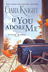 If You Adore Me (A Sugar Maple Novel Book 2) Kindle Edition