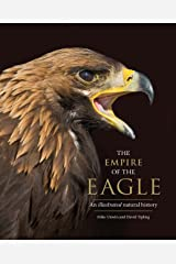 The Empire of the Eagle: An Illustrated Natural History Hardcover