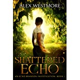 Shattered Echo (An Echo Branson Investigation Book 1)