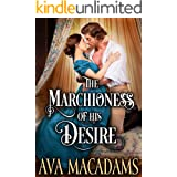 The Marchioness of his Desire: A Steamy Historical Regency Romance Novel (Wicked Spinster Chronicles Book 1)