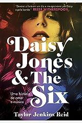 Daisy Jones and The Six: Uma história de amor e música (Portuguese Edition) Kindle Edition