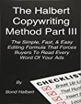 The Halbert Copywriting Method Part III: The Simple Fast & Easy Editing Formula That Forces Buyers to Read Every Word of...