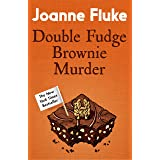 Double Fudge Brownie Murder (Hannah Swensen Mysteries, Book 18): A captivatingly cosy murder mystery
