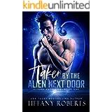 Taken by the Alien Next Door: BBW Alien Romance (Aliens Among Us Book 1)