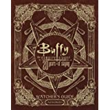 Buffy the Vampire Slayer 20 Years of Slaying: The Watcher's Guide Authorized