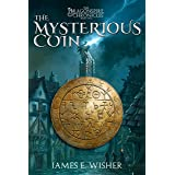The Mysterious Coin: The Dragonspire Chronicles Book 2