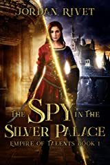The Spy in the Silver Palace (Empire of Talents Book 1) Kindle Edition