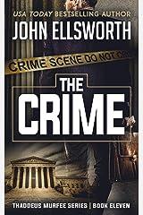 The Crime (Thaddeus Murfee Legal Thriller Series Book 11) Kindle Edition